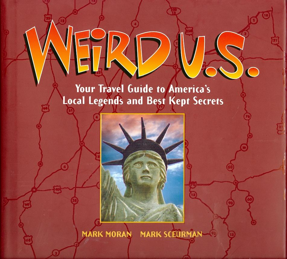 Image for Weird U. S.  Your Travel Guide to America's Local Legends and Best Kept Secrets