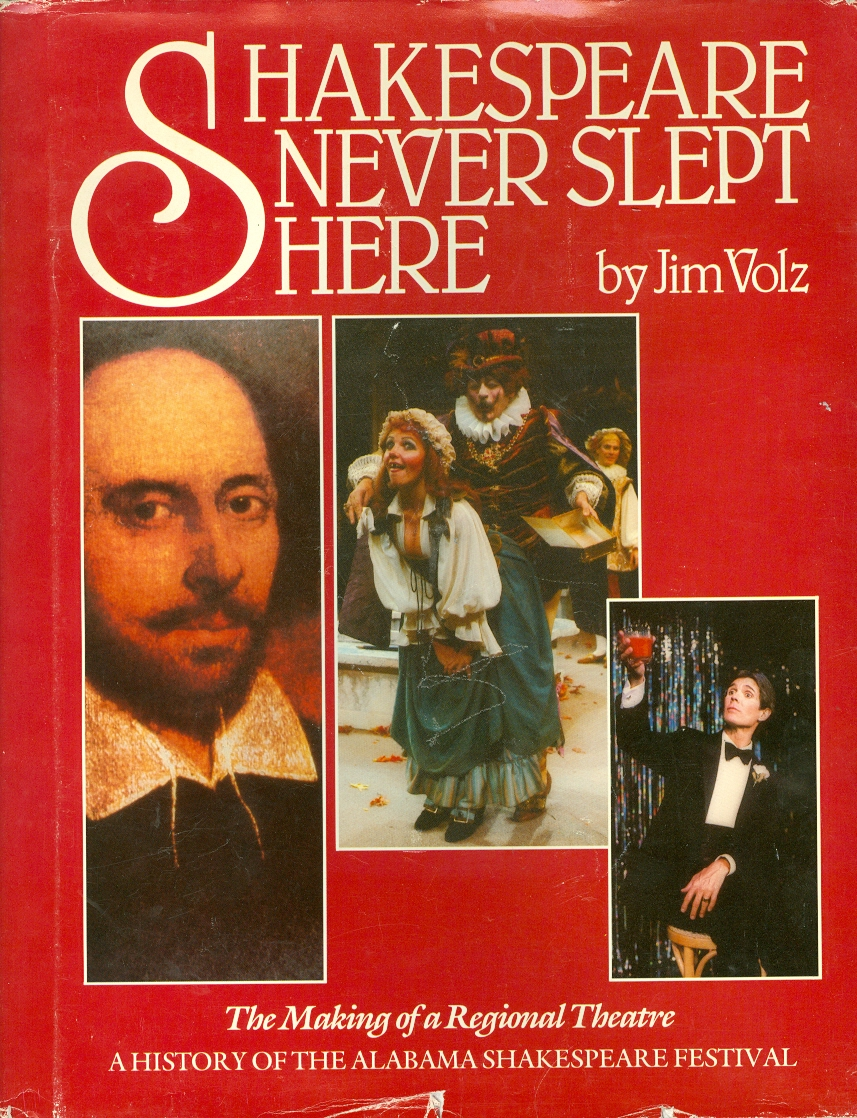 Image for Shakespeare Never Slept Here The Making of a Regional Theatre a History of the Alabama Shakespeare Festival