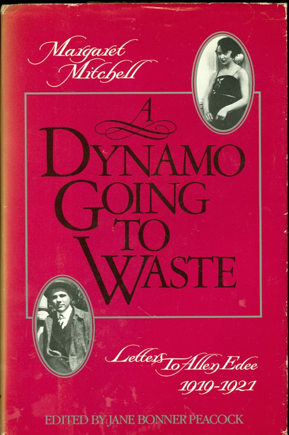 Image for A Dynamo Going to Waste Margaret Mitchell Letters to Allen Edee 1919-1921