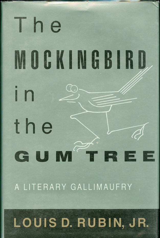 Image for The Mockingbird in the Gum Tree A Literary Gallimaufry
