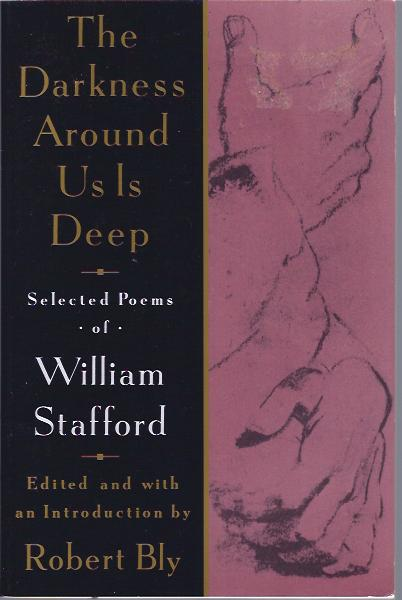 Image for The Darkness Around Us Is Deep Selected Poems of William Stafford