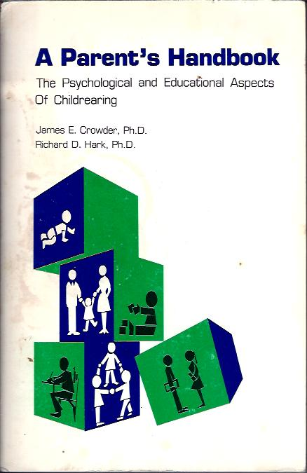 Image for A Parent's Handbook:  The Psychological and Educational Aspects of Childrearing