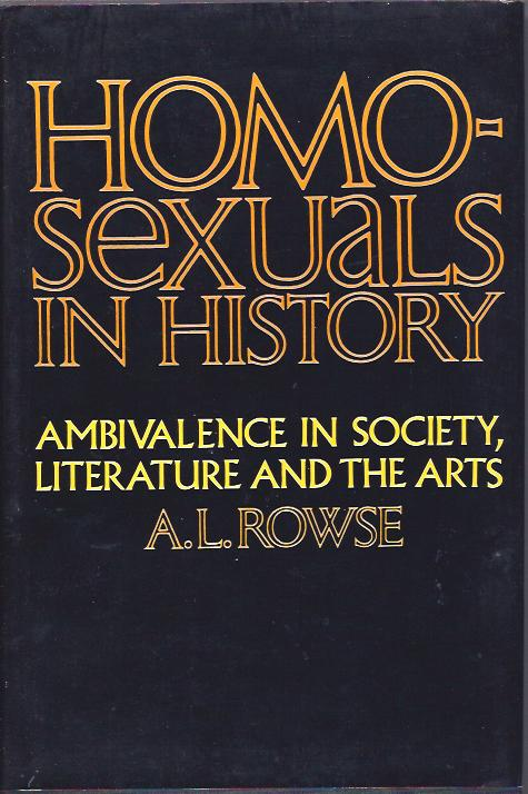 Image for Homosexuals in History:  A Study of Ambivalence in Society, Literature and the Arts