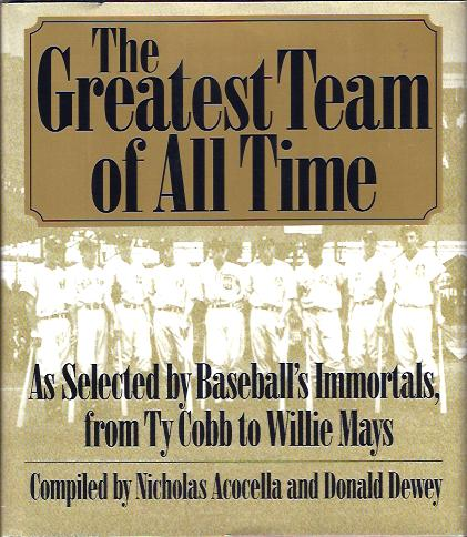 Image for The Greatest Team of all Time : As Selected by Baseball's Immortals from Ty Cobb to Willie Mays