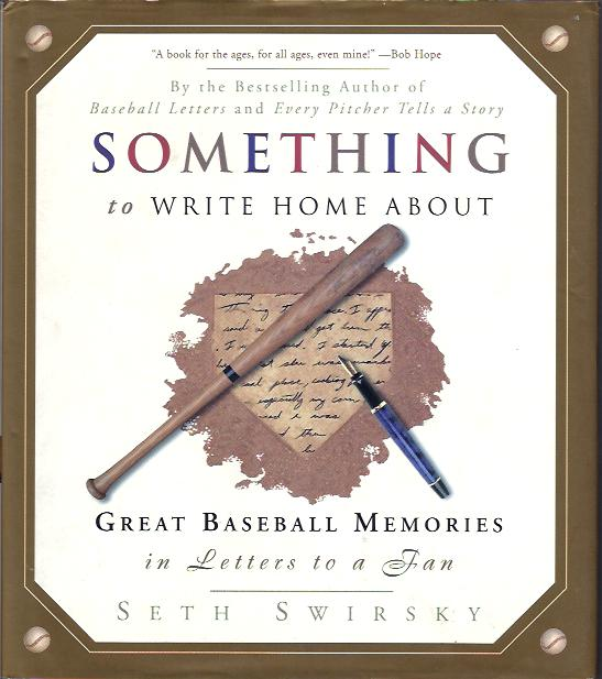 Image for Something to Write Home About : Great Baseball Memories in Letters to a Fan