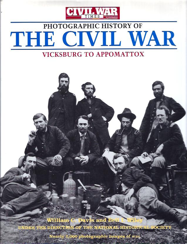 Image for The Civil War Times Illustrated Photographic History of the Civil War :Fort Sumter to Gettysburg (Vol. 1), Vicksburg to Appomattox (Vol. 2)