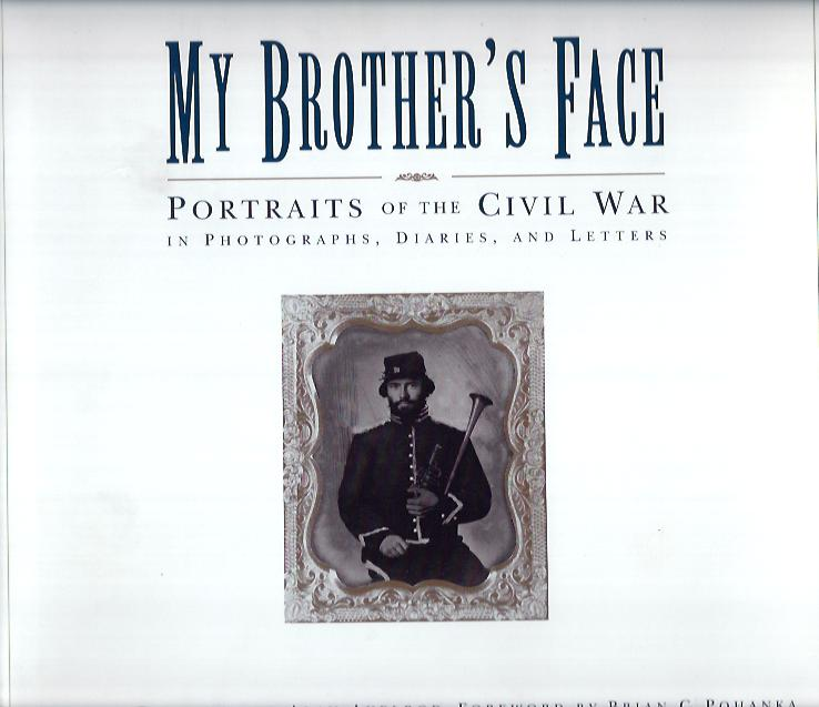Image for My Brother's Face : Portraits of the Civil War in Photographs, Diaries and Letters