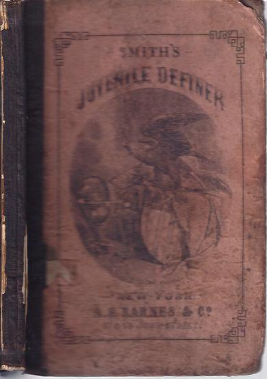 Image for The Juvenile Definer :A Collection and Classification of Familiar Words and Names Correctly Spelled, Accented, and Defined