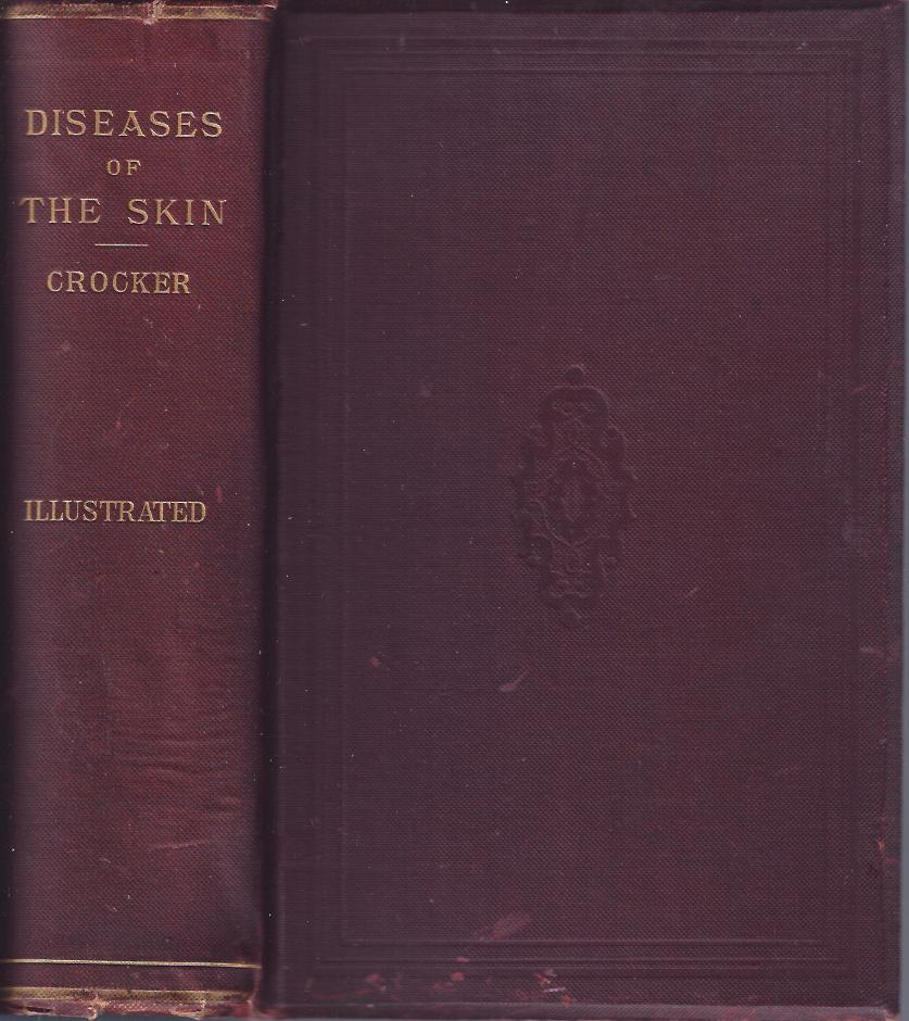 Image for Diseases of the Skin :Their Description, Pathology, Diagnosis, and Treatment with Special Reference to  the Skin Eruptions of Children