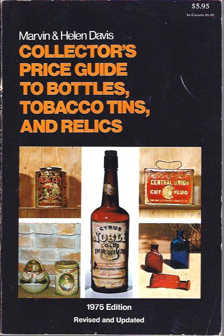 Image for Collector's Price Guide to Bottles, Tobacco Tins, and Relics