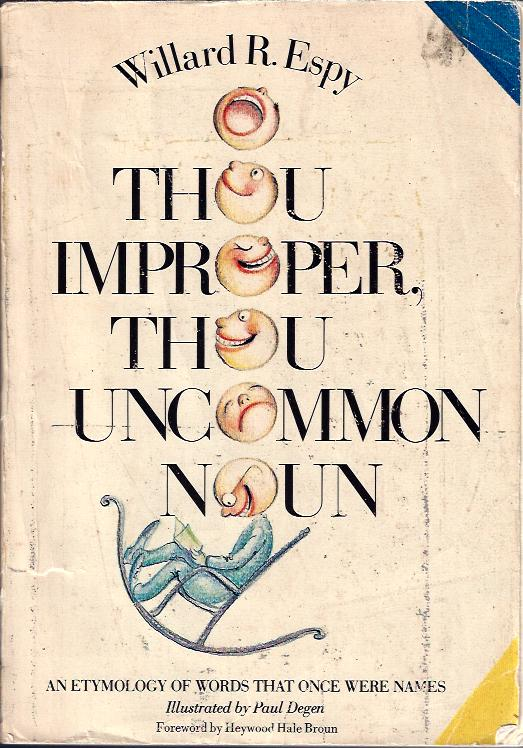 Image for Thou Improper, Thou Uncommon Noun :An Etymology of Words That Once Were Names