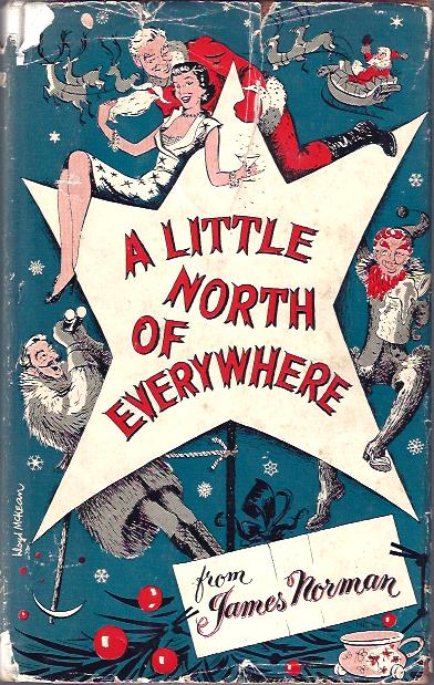 Image for A Little North of Everywhere : A Merry Christmas Comedy