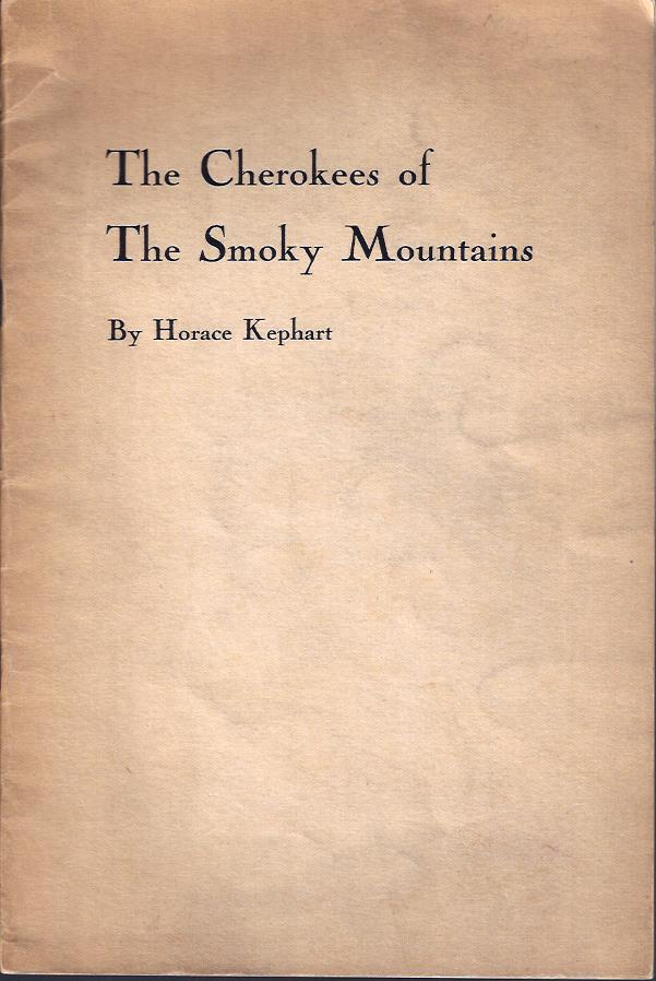 Image for The Cherokees of the Smoky Mountains  : A Little Band that has stood against the White Tide for Thee Hundred Years