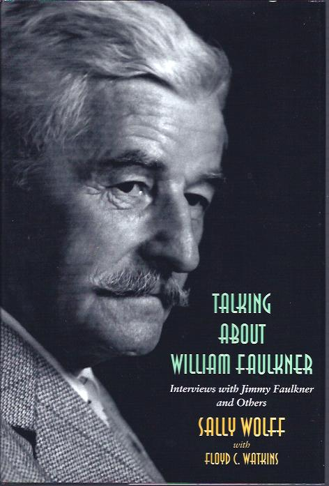 Image for Talking about Faulkner : Interviews with Jimmy Faulkner and Others