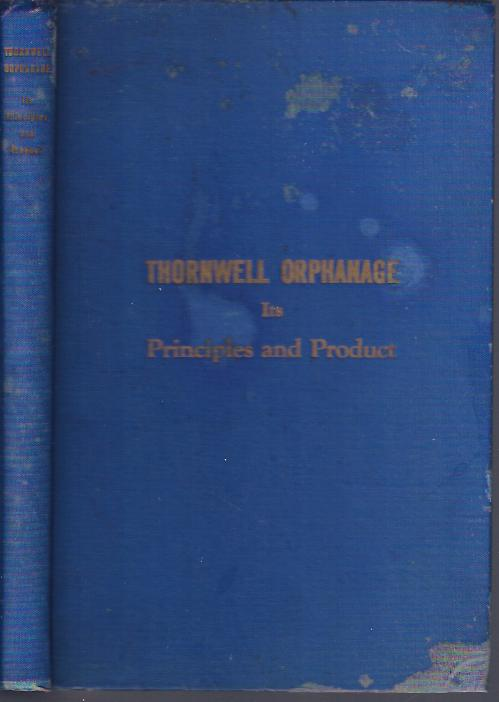 Image for Thornwell Orphanage: its Principles and Product