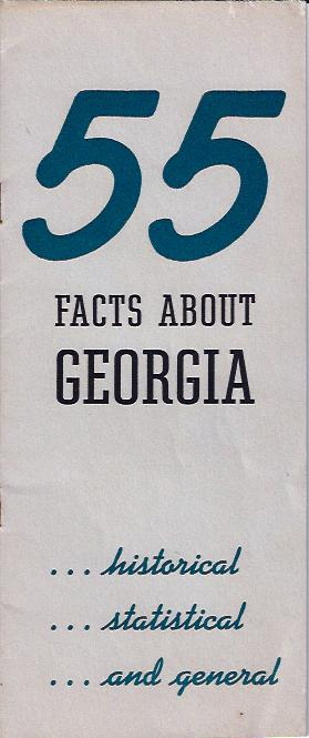 Image for 55 Facts about Georgia . ..historical ...statistical ...and General