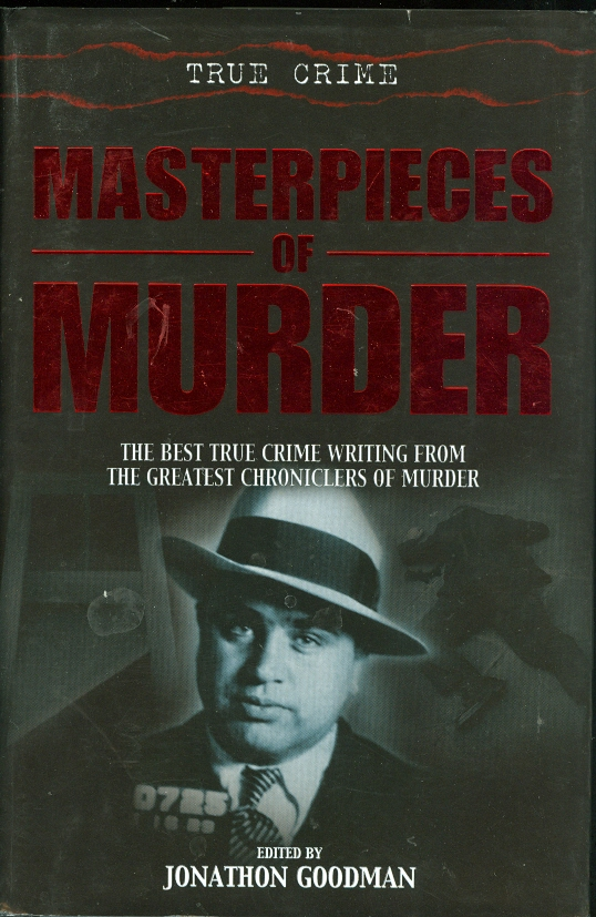 Image for Masterpieces of Murder : The Best True Crime Writing from the Greatest Chroniclers of Murder