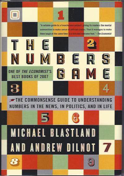 Image for The Numbers Game :The Commonsense Guide to Understanding Numbers in the News, in Politics, and in Life