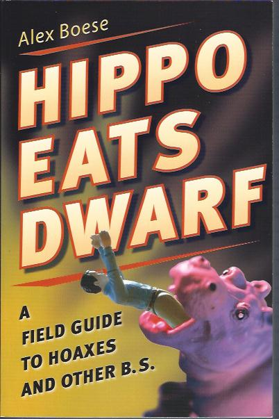 Image for Hippo Eats Dwarf :A Field Guide to Hoaxes and Other B. S.