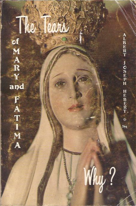 "Image for The Tears of Mary and Fatima : ""Return to My Son!"""