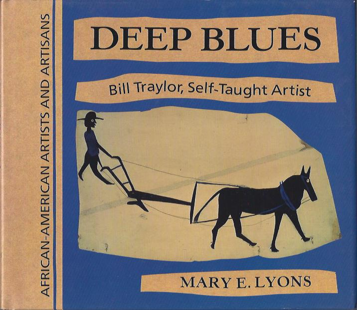 Image for Deep Blues :Bill Traylor, Self-Taught Artist