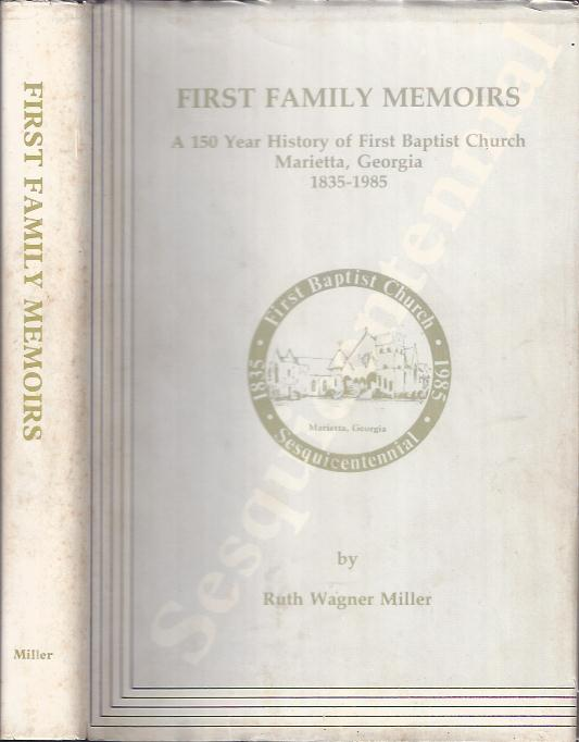 Image for First Family Memoirs : A 150 Year History of the First Baptist Church of Marietta, Georgia 1835-1985