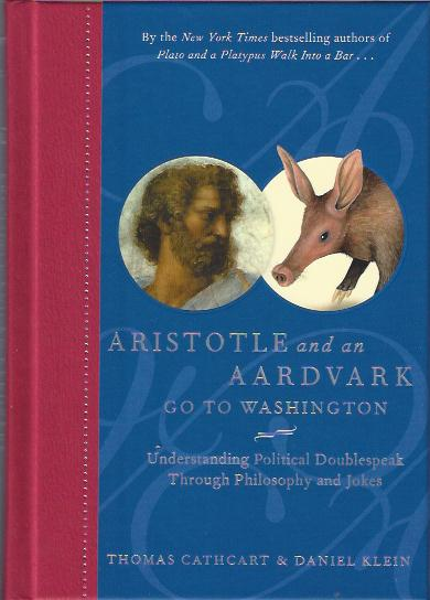 Image for Plato and a Platypus Walk Into a Bar; Aristotle and an Aardvark Go to Washington