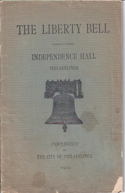 Image for The Liberty Bell: Independence Hall, Philadelphia