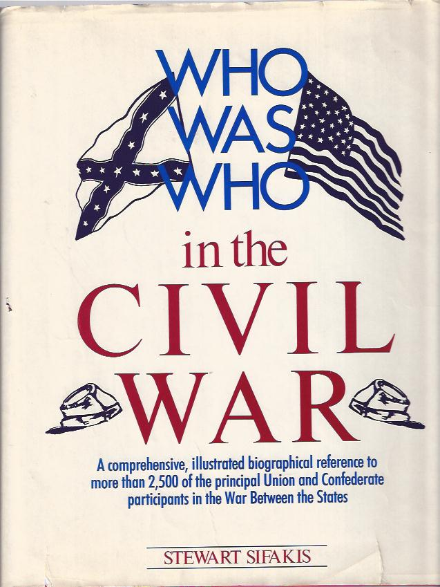 Image for Who Was Who in the Civil War : A comprehensive, illustrated biographical reference to more than 2,500 of the principal Union and Confederate participants in the War Between the States