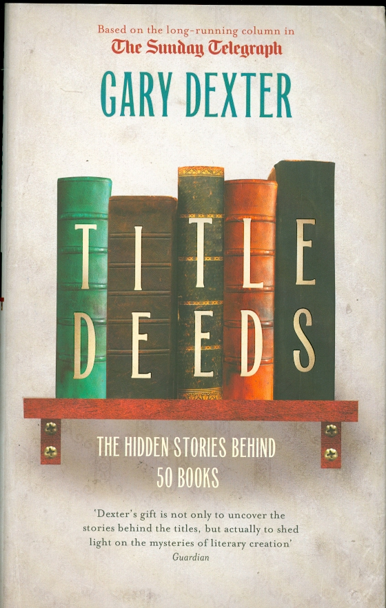 Image for Title Deeds  : The Hidden Stories Behind 50 Books