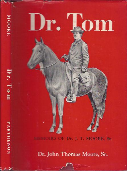 Image for Dr. Tom : Memoirs of Dr. J. Thomas Moore
