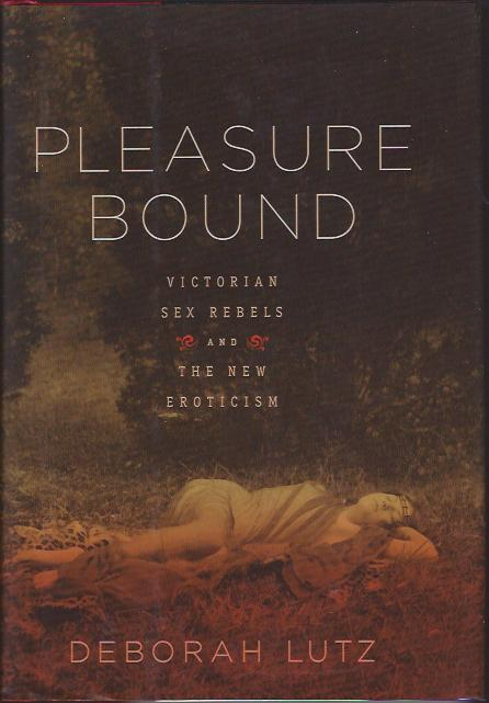 Image for Pleasure Bound : Victorian Sex Rebels and the New Eroticism