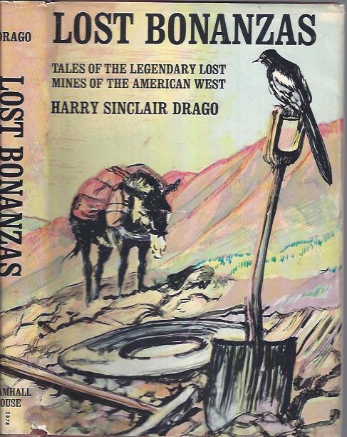 Image for Lost Bonanzas : Tales of the Legendary Lost Mines of the American West