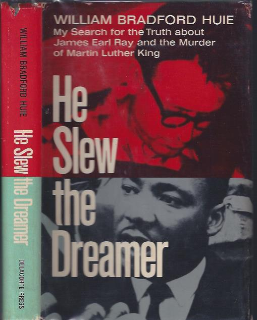Image for He Slew the Dreamer  : My Search for the Truth about James Earl Ray and the Murder of Martin Luther King