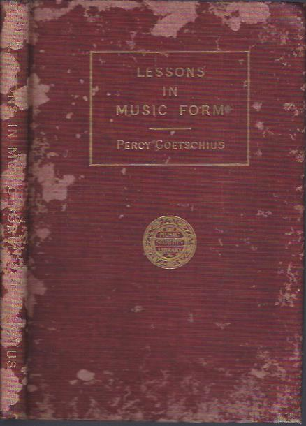 Image for Lessons in Music Form : A Manual of analysis of all the Structural Factors and Designs Employed in Musical Composition