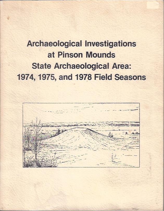 Image for Archaeological Investigations At Pinson Mounds State Archaeological Area: 1974, 1975, and 1978 Field Seasons