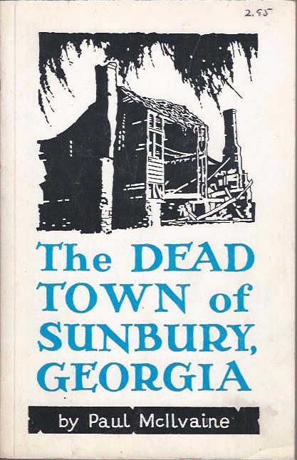 Image for The Dead Town of Sunbury, Georgia