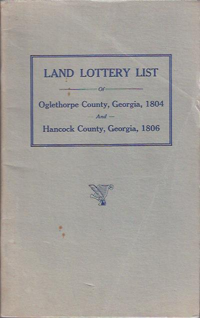 Image for Land Lottery List of Oglethorpe County, Georgia, 1804; Hancock County, Georgia, 1806