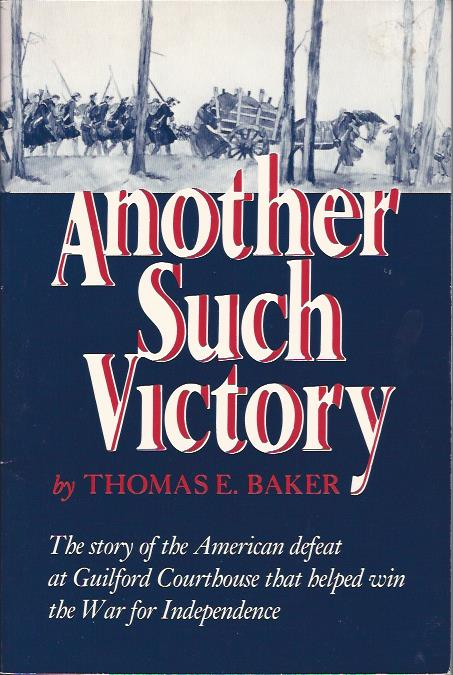 Image for Another Such Victory : The Story of the American Defeat at Guilford Courthouse that Helped Win the War for Independence