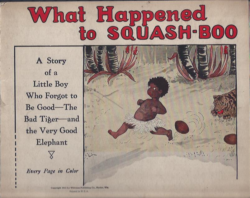 Image for What Happened to Squash-Boo A Story of a Little Boy Who Forgot to be Good -- The Bad Tiger -- and the Very Good Elephant