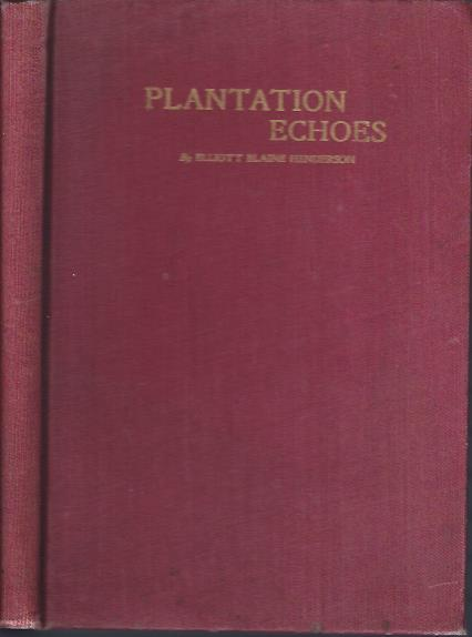 Image for Plantation Echoes : A Collection of Original Negro Dialect Poems