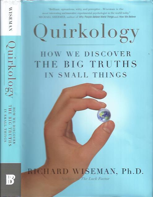 Image for Quirkology : How We Discover the Big Truths in Small Things