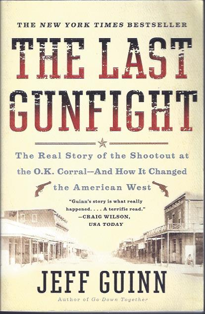 Image for The Last Gunfight : The Real Story of the Shootout at the O. K. Corral -- and How It Changed the American West