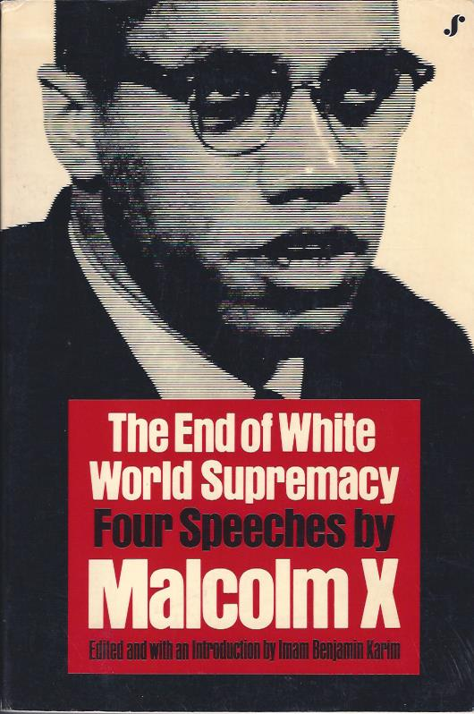 Image for The End of White World Supremacy : Four Speeches by Malcolm X