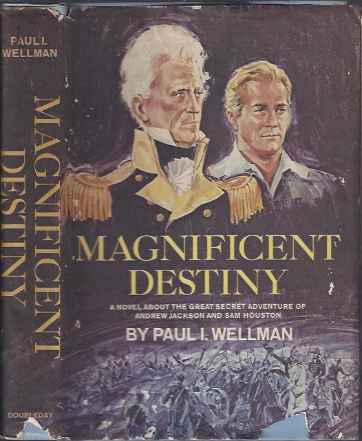 Image for Magnificent Destiny : A Novel about the Great Secret Adventure of Andrew Jackson and Sam Houston