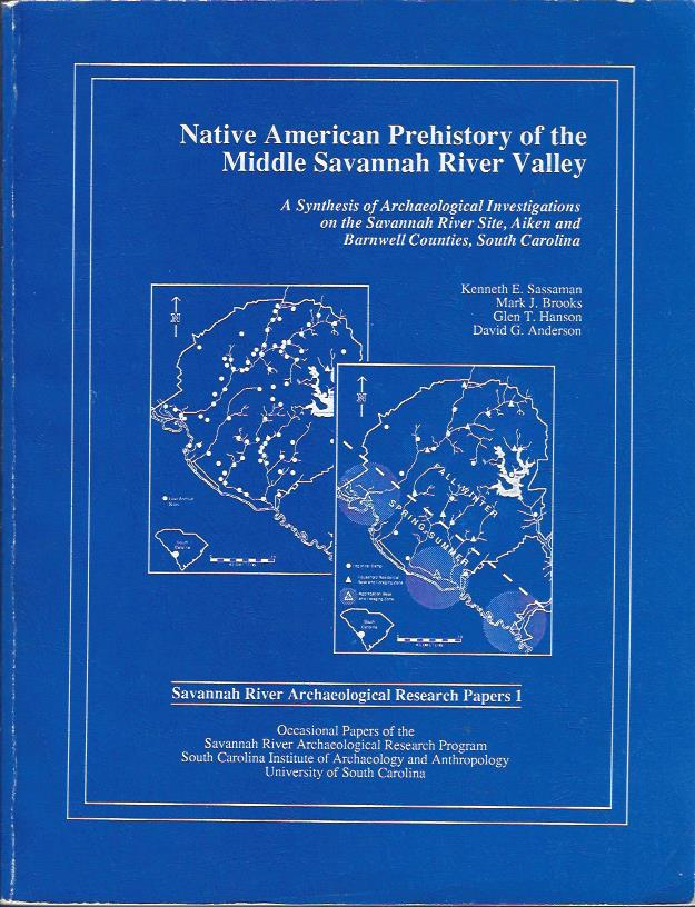 Image for Native American Prehistory of the Middle Savannah River Valley : A Synthesis of Archaeological Investigations of the Savannah River Site, Aiken and Barnwell Counties, South Carolina