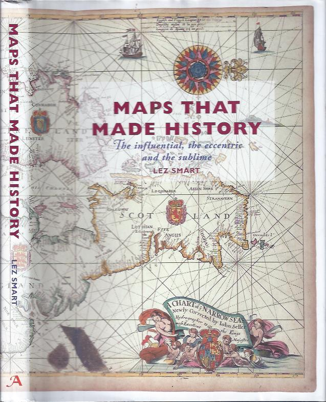 Image for Maps That Made History : The Influential, the Eccentric and the Sublime.