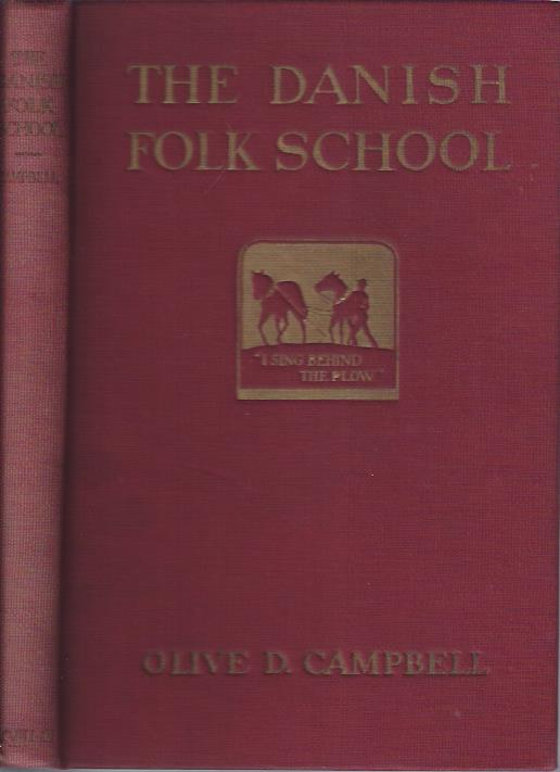 Image for The Danish Folk School : its Influence in the Life of Denmark and the North
