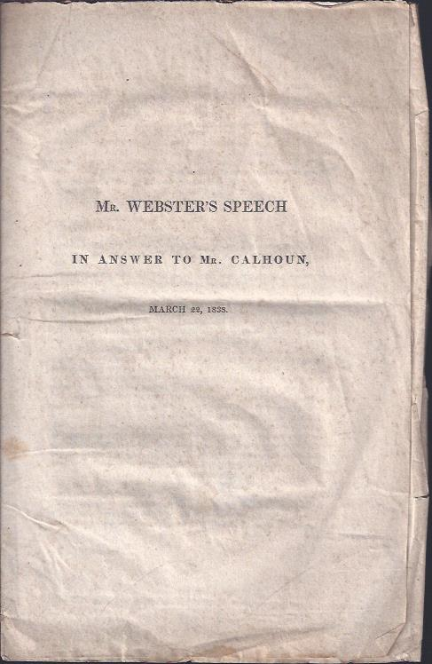 Image for Mr. Webster's Speech in Answer to Mr. Calhoun, March 22, 1838