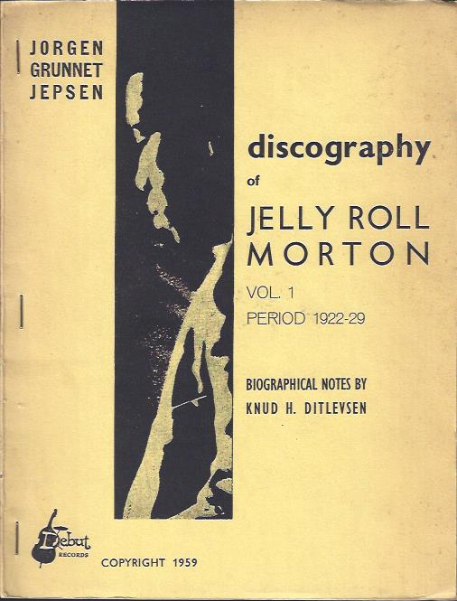 Image for Discography of Jelly Roll Morton : Vol. 1, Period 1922-29; Vol. 2, Period 1930-40